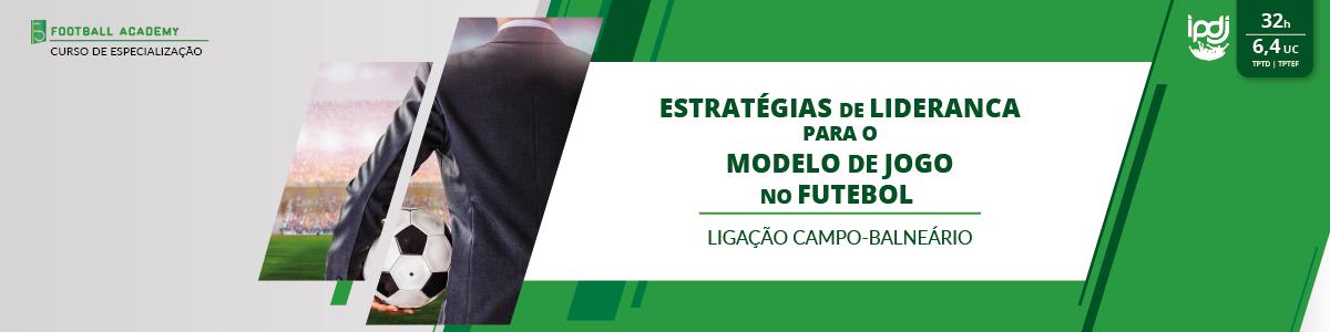 Estratégias de Liderança Para o Modelo de Jogo no Futebol | Ligação Campo-Balneário