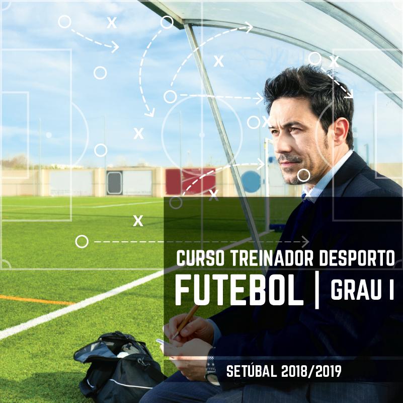 Curso Treinador Desporto | Futebol - Grau I  Setúbal 2018-2019