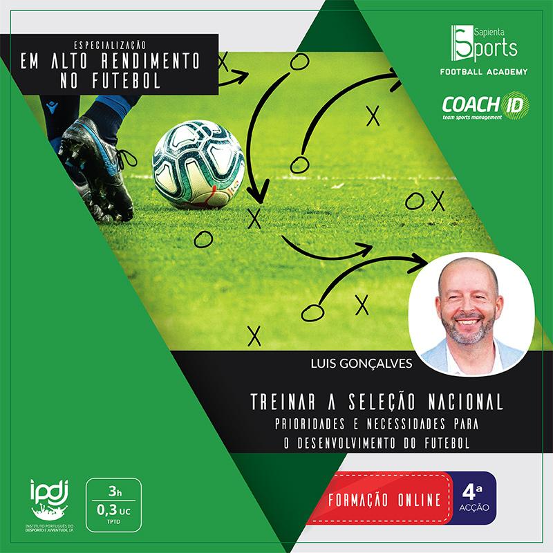 Treinar a Seleção Nacional | Prioridades e Necessidades Para o Desenvolvimento do Futebol