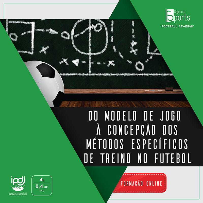 Do Modelo de Jogo à Concepção dos Métodos Específicos de Treino no Futebol