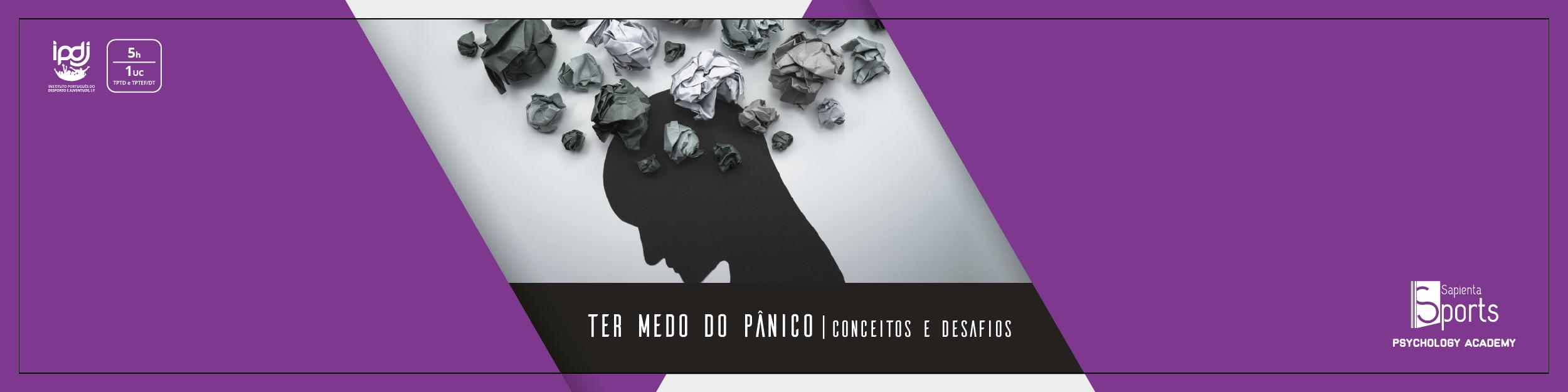 Ter Medo do Pânico | Conceitos e Desafios