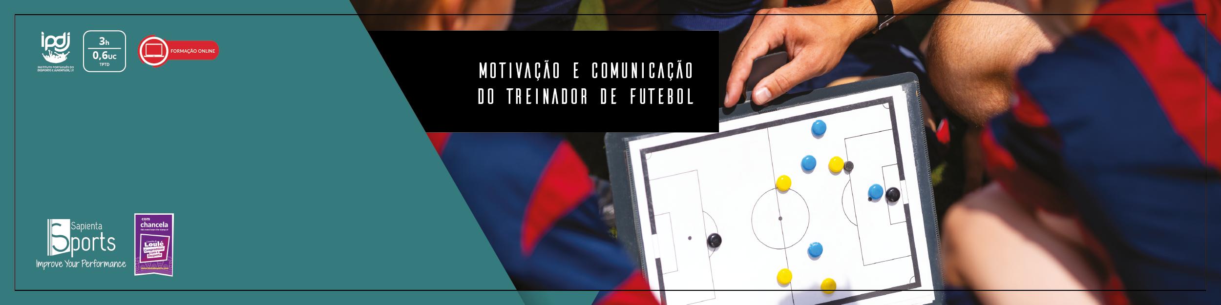 Motivação e Comunicação do Treinador de Futebol