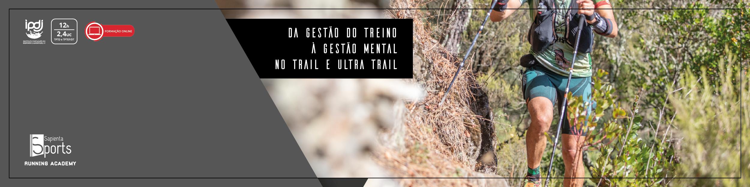 Da Gestão do Treino à Gestão Mental no Trail e Ultra Trail - Competências e Estratégias