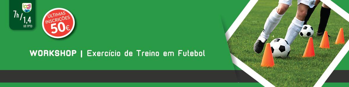 Workshop | Exercício de Treino em Futebol