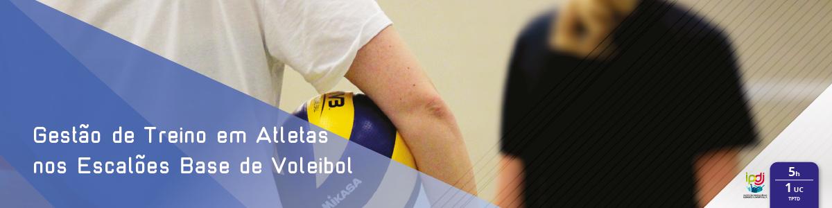 Gestão de Treino em Atletas nos Escalões Base de Voleibol