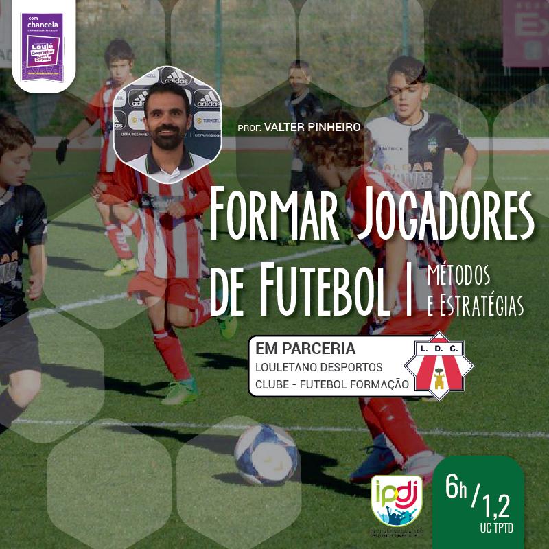 Formar Jogadores de Futebol | Métodos e Estratégias
