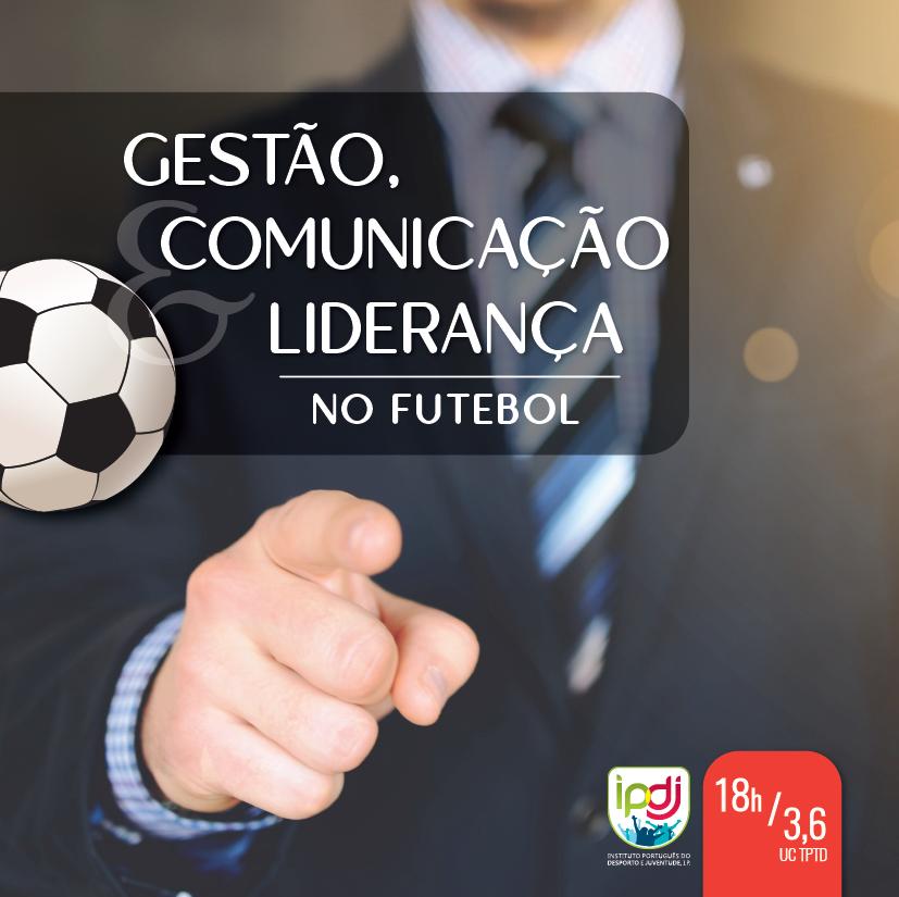 Gestão, Comunicação e Liderança no Futebol