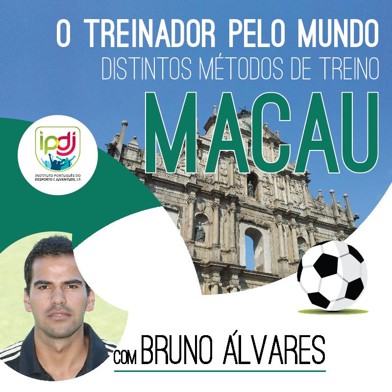 O Treinador Pelo Mundo | Distintos Métodos de Treino MACAU