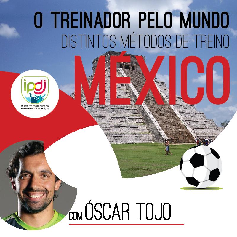 O Treinador Pelo Mundo | Distintos Métodos de Treino MÉXICO