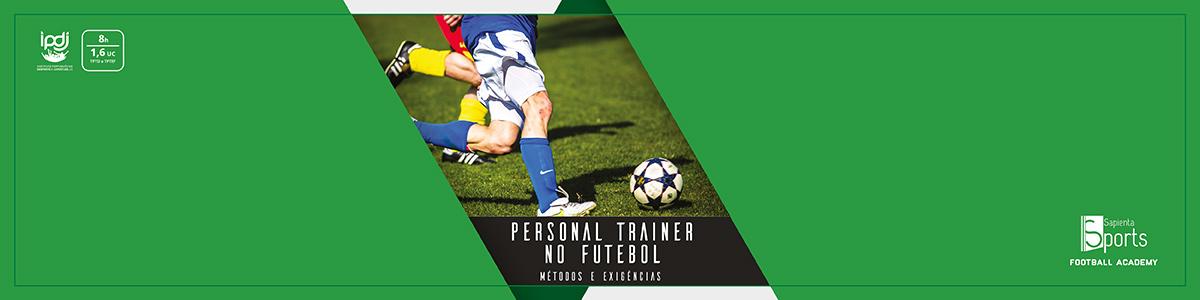 Personal Trainer no Futebol | Métodos e Exigências